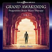 Play & Download Grand Awakening: Progressive Brainwave Therapy, Vol. 1 (Alpha Theta) by Mind Illumin8tion | Napster
