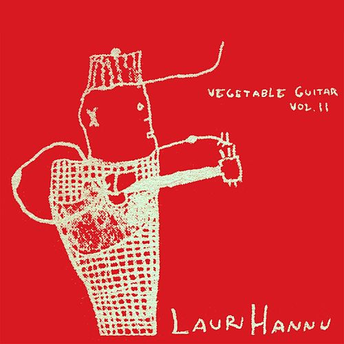 Vegetable Guitar, Vol. 2 by Lauri Hannu