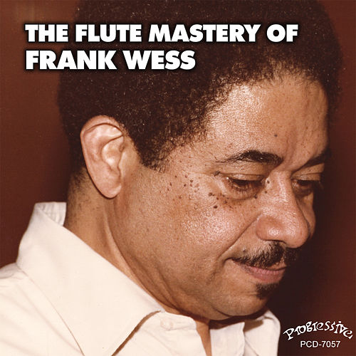 Play & Download The Flute Mastery of Frank Wess by Frank Wess | Napster