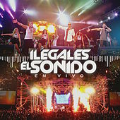 Play & Download El Sonido en Vivo by Ilegales | Napster