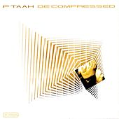 Play & Download De' Compressed by P'taah | Napster