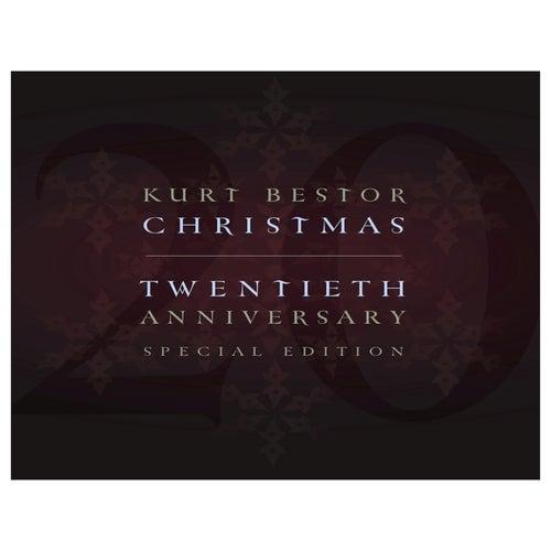 Kurt Bestor Christmas Twentieth Anniversary Special Edition by Kurt Bestor