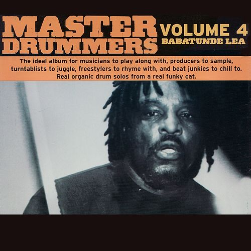 Play & Download Master Drummers Vol.4 by Babatunde Lea | Napster