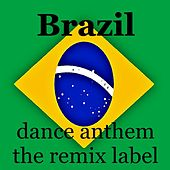 Brasil (Instrumental Dance Anthem Mix) - Single by Brazil