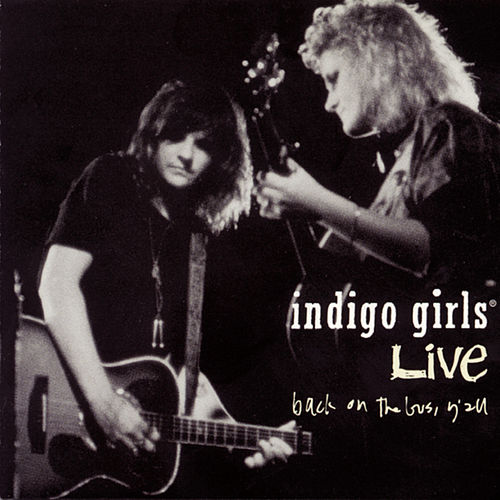 Play & Download Live: Back On The Bus Y'all by Indigo Girls | Napster