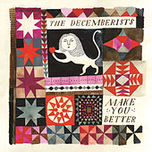 Make You Better by The Decemberists