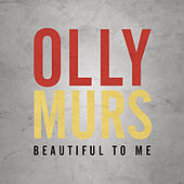 Beautiful to Me by Olly Murs