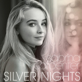 Play & Download Silver Nights by Sabrina Carpenter | Napster
