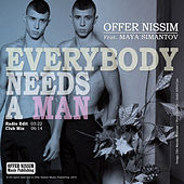 Everybody Needs a Man (feat. Maya Simantov) - Single by Offer Nissim