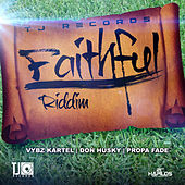 Play & Download Faithful Riddim by Various Artists | Napster