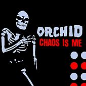 Play & Download Chaos Is Me by The Orchid | Napster