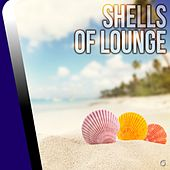 Play & Download Shells of Lounge - EP by Various Artists | Napster