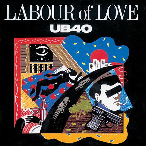 Play & Download Labour Of Love by UB40 | Napster