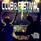 Club & Festival Hits of the Year - EDM, Electro, Trance, House by Various Artists