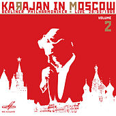Play & Download Karajan in Moscow, Vol. 2 (Live) by Berlin Philharmonic | Napster