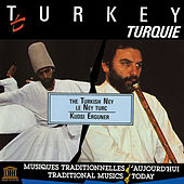 Play & Download Turkey: The Turkish Ney by Kudsi Erguner | Napster