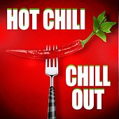 Play & Download Hot Chili Chillout by Various Artists | Napster