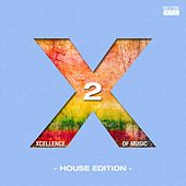 Play & Download Xcellence of Music - House Edition, Vol. 2 by Various Artists | Napster
