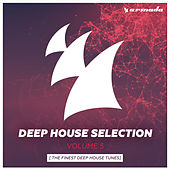Armada Deep House Selection, Vol. 5 (The Finest Deep House Tunes) by Various Artists