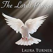 Play & Download The Lord's Prayer by Laura Turner | Napster