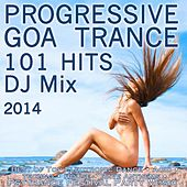 Play & Download Progressive Goa Trance 100 Hits 2014 - DJ Mix by Various Artists | Napster