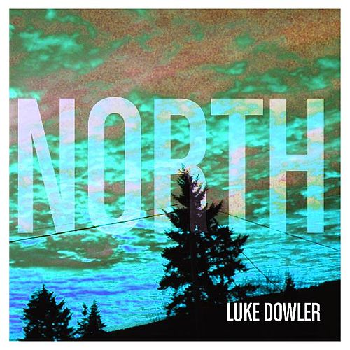 North by Luke Dowler