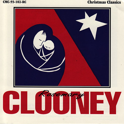 Play & Download Christmas Classics by Rosemary Clooney | Napster