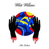 Play & Download New Violence EP by White Williams | Napster
