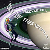 Play & Download Out Of This World by Buddy Merrill | Napster