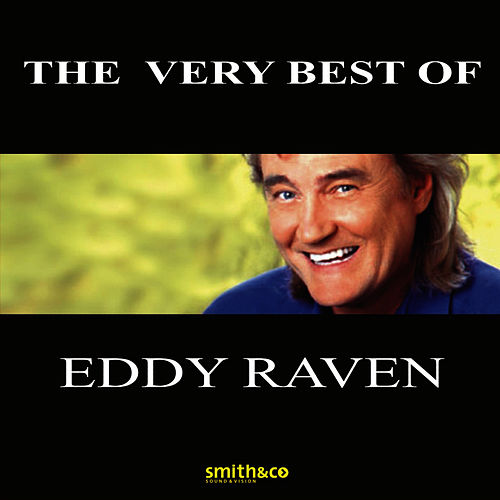 Play & Download The Very Best Of Eddy Raven by Eddy Raven | Napster