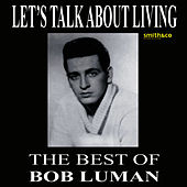 Play & Download Let's Think About Living - The Best Of Bob Luman by Bob Luman | Napster