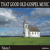 Play & Download That Good Old Gospel Music, Volume 1 by Various Artists | Napster