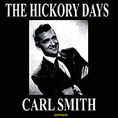 The Hickory Days by Carl Smith