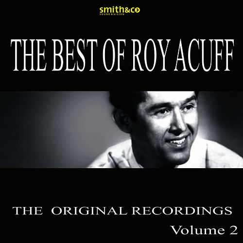 Play & Download The Best Of Roy Acuff, Volume 2 by Roy Acuff | Napster