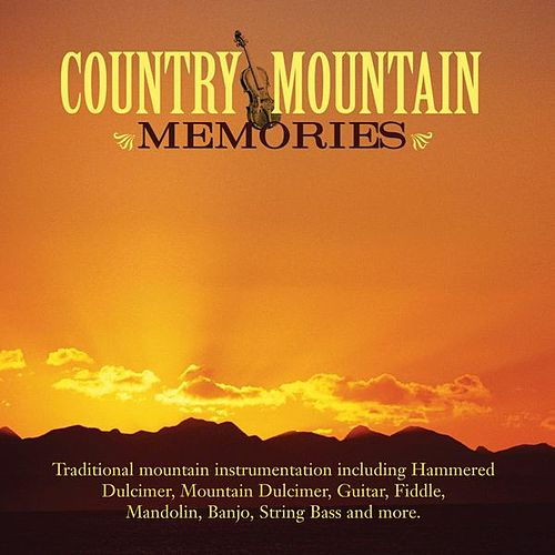 Play & Download Country Mountain Memories by Various Artists | Napster