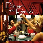 Play & Download Dinner With Friends by Various Artists | Napster