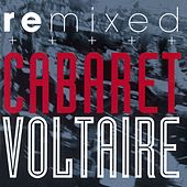 Play & Download Remixed by Cabaret Voltaire | Napster