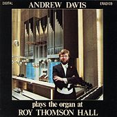 Andrew David Plays The Organ At Roy Thomson Hall by Andrew Davis