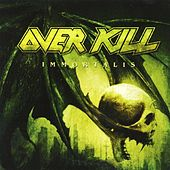 Play & Download Immortalis by Overkill | Napster