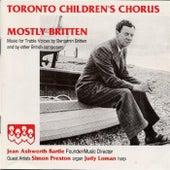 Play & Download Mostly Britten by Toronto Children's Chorus | Napster