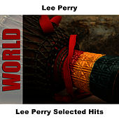 Lee Perry Selected Hits by Lee