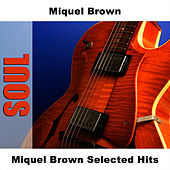 Play & Download Miquel Brown Selected Hits by Miquel Brown | Napster