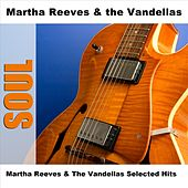 Martha Reeves & The Vandellas Selected Hits by Martha Reeves