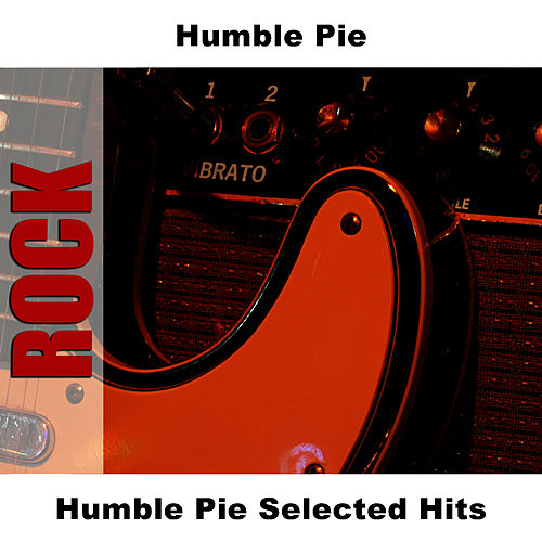 Humble Pie Selected Hits by Humble Pie