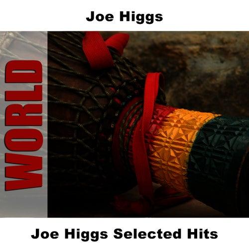 Joe Higgs Selected Hits by Joe Higgs
