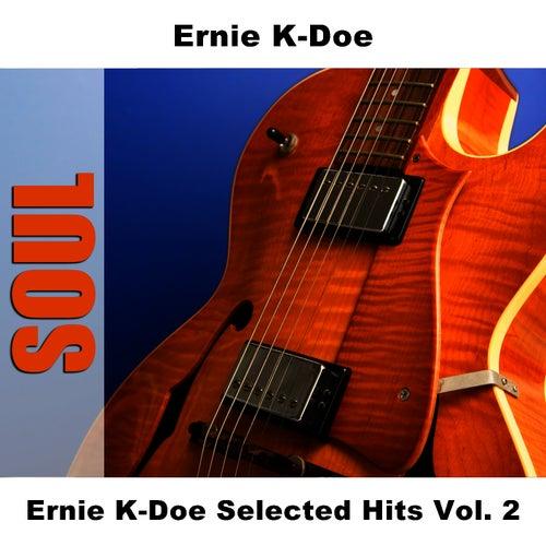 Ernie K-Doe Selected Hits Vol. 2 by Ernie K-Doe