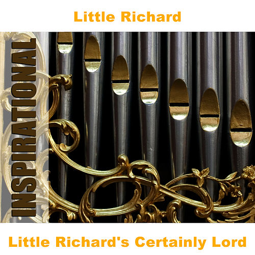 Play & Download Little Richard's Certainly Lord by Little Richard | Napster