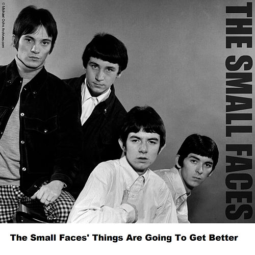 Play & Download The Small Faces' Things Are Going To Get Better by Small Faces | Napster