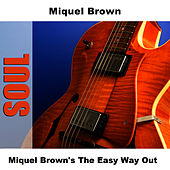Play & Download Miquel Brown's The Easy Way Out by Miquel Brown | Napster