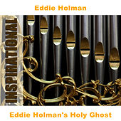 Play & Download Eddie Holman's Holy Ghost by Eddie Holman | Napster